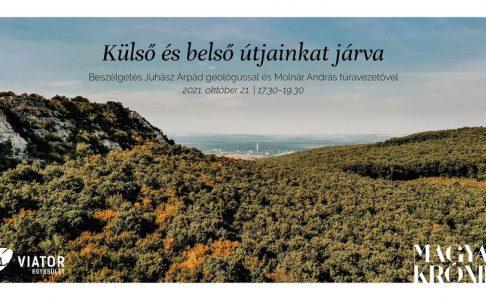 Külső és belső útjainkat járva – Beszélgetés Juhász Árpád geológussal és Molnár Andrással, a Viator Egyesület elnökével